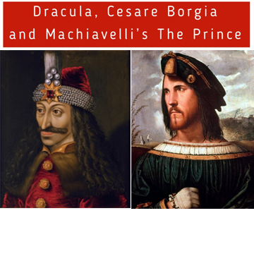 Dracula, Cesare Borgia, and Machiavelli's The Prince
